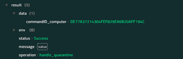 Sample output of the Unquarantine Endpoints operation